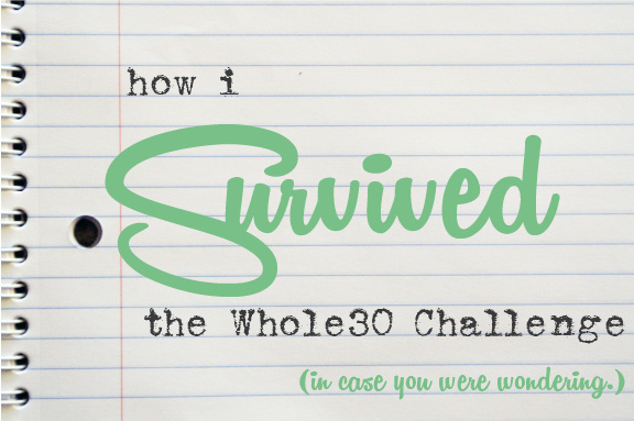how i survived the Whole30 Challenge.